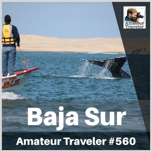 Travel to Baja Sur and the Sea of Cortez in Mexico – Episode 560