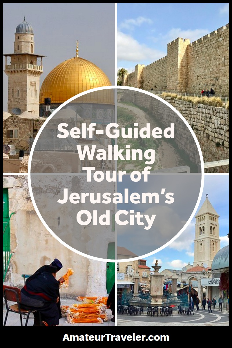 Self-Guided Walking Tour of Jerusalem's Old City