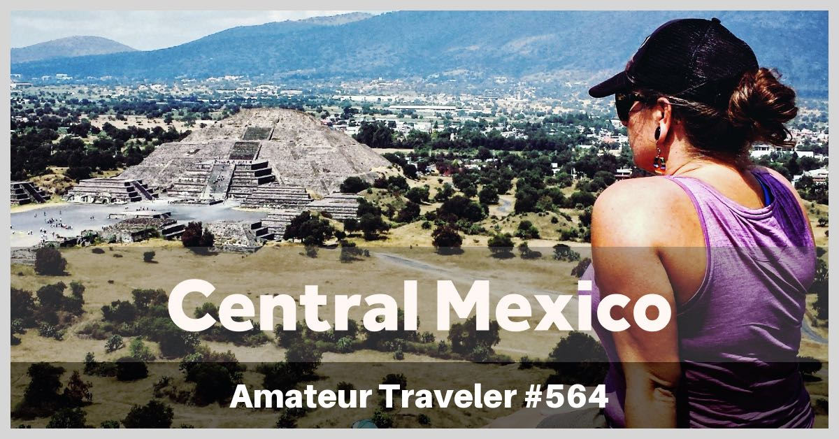 Road Trip in Central Mexico - Episode 564