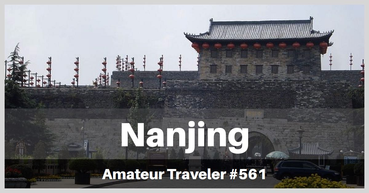 Travel to Nanjing, China - Episode 561