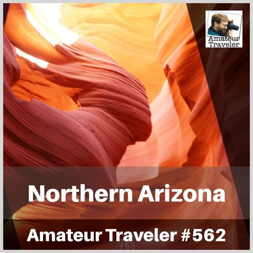 Travel to Northern Arizona – Episode 562