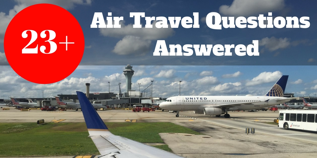 23+ Air Travel Questions Answered