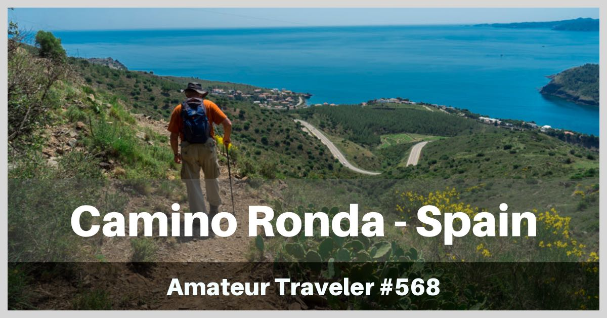 Hiking the Camino de Ronda in Northern Spain - Episode 568