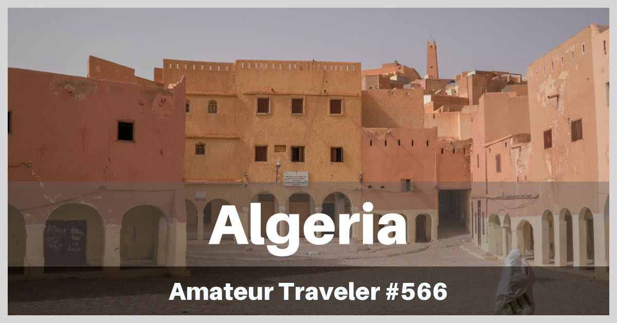 Travel to Algeria - What to do and see for 12 days (POdcast)