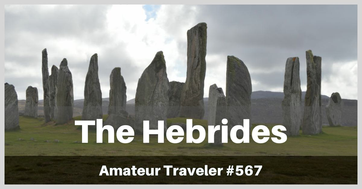 Travel to the Hebrides in Scotland - Episode 567