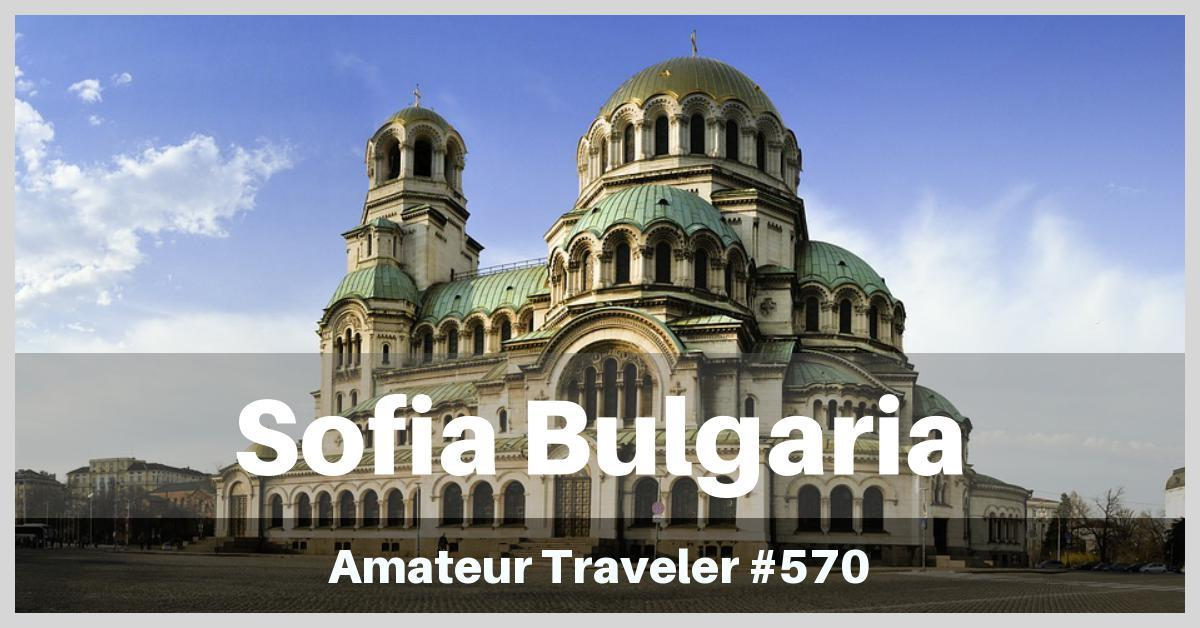 Travel to Sofia, Bulgaria - Episode 570