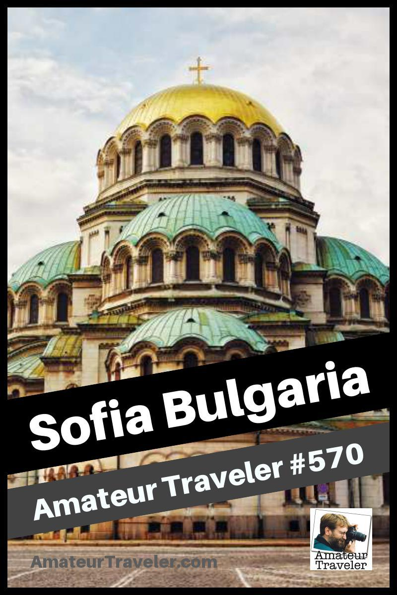 Travel to Sofia, Bulgaria - What to Do, See and Eat (Podcast) | Things to do in Sofia #bulgaria #sofia #travel #trip #vacation #what-to-do-in
