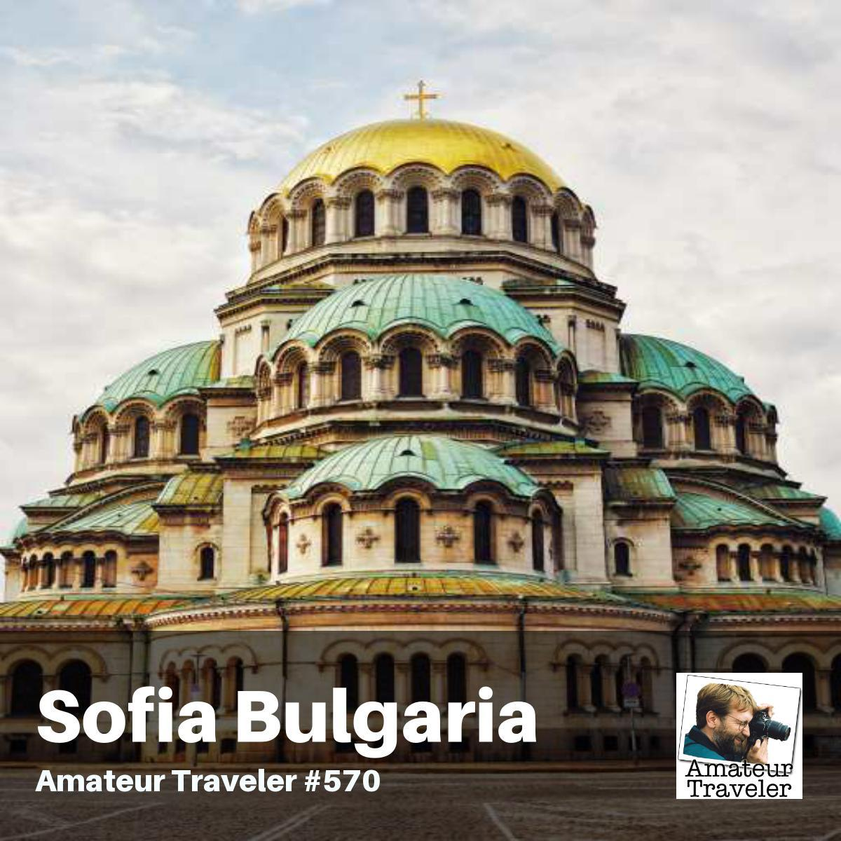 Travel to Sofia, Bulgaria – Episode 570