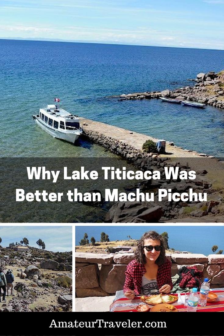 Why Lake Titicaca Was Better than  Machu Picchu