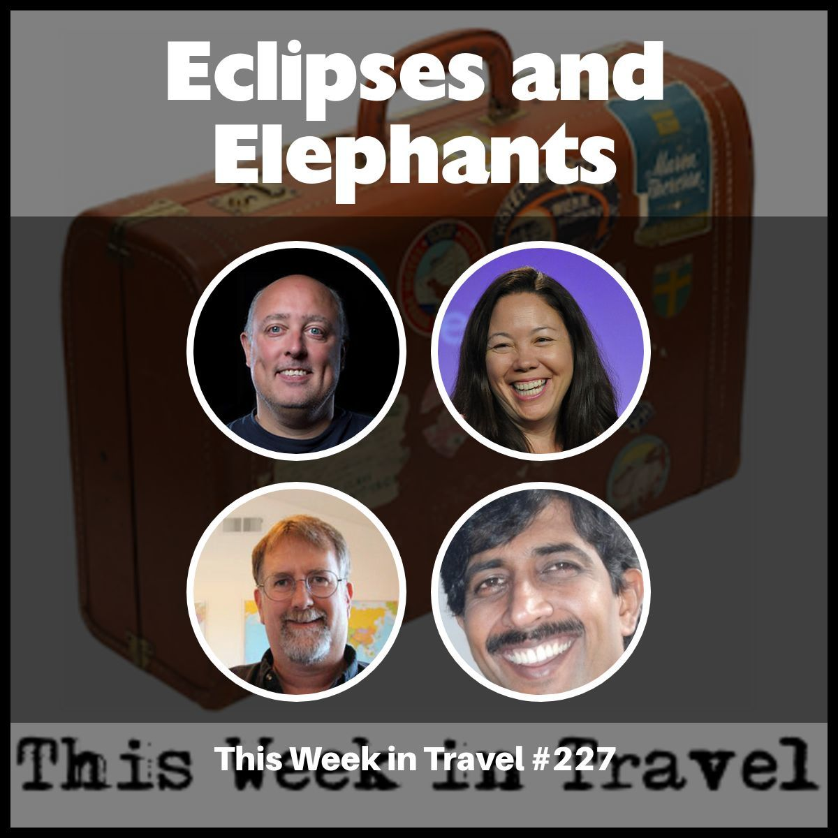 """Eclipses and Elephants"" – This Week in Travel #227"