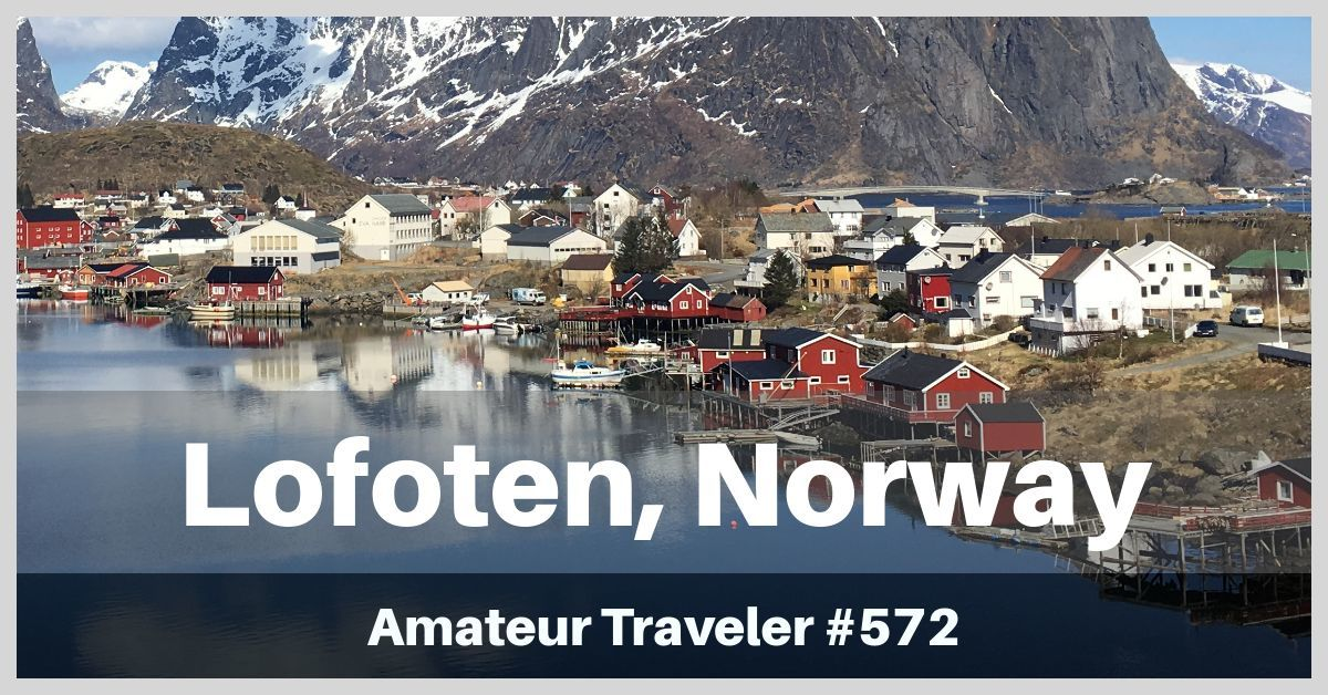 Travel to the Lofoten Islands of Norway - Episode 572