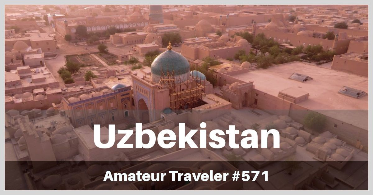 Travel to Uzbekistan - Episode 571