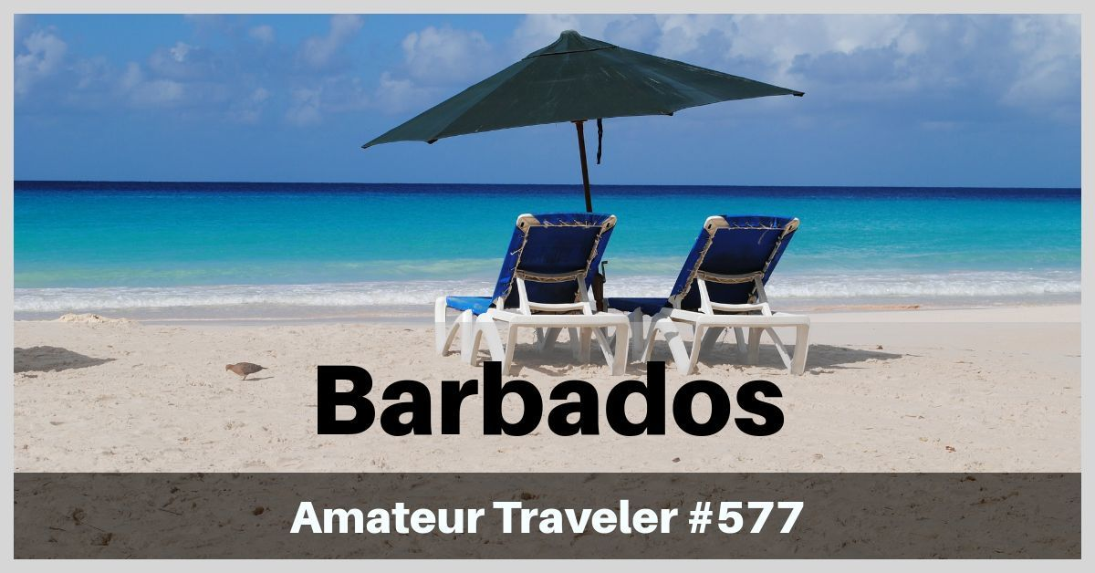 Travel to Barbados - Episode 577