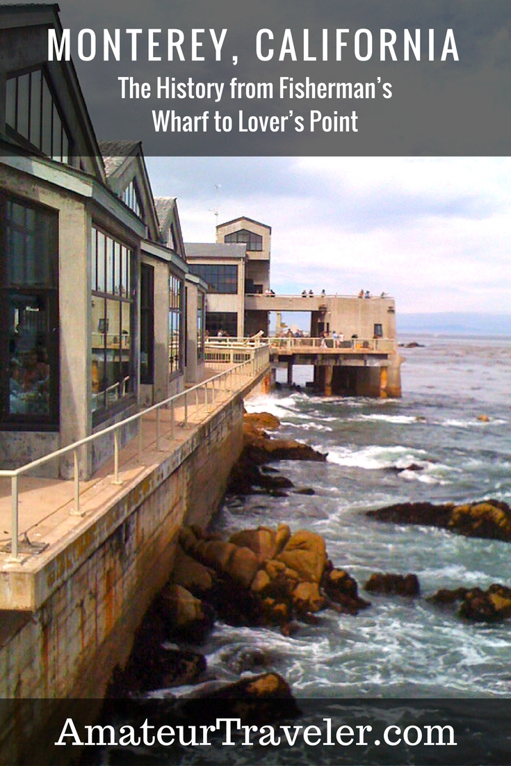 Monterey - The History from Fisherman's Wharf to Lover's Point #travel #trip #vacation #monterey #pacific-grove #lovers-point #fishermans-wharf #coast #california