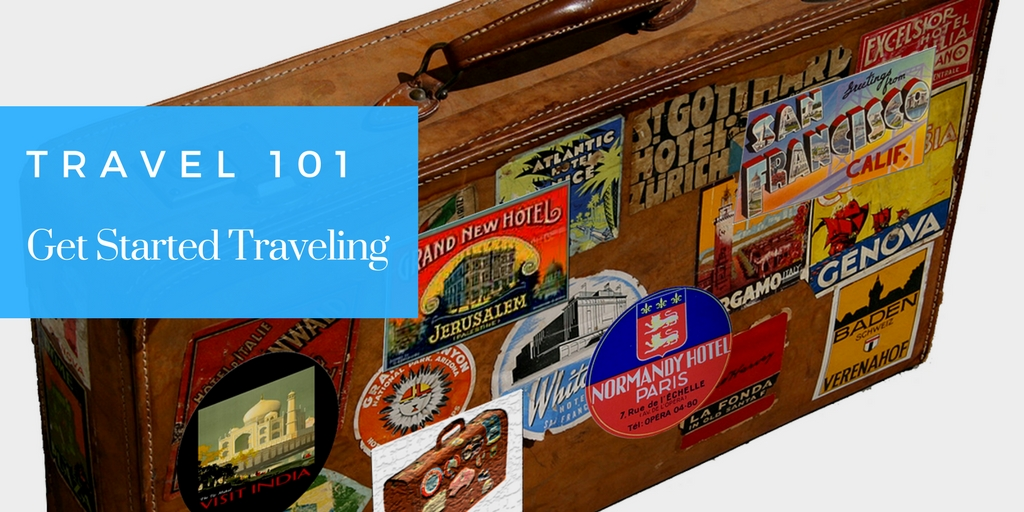 Travel 101 - Get Started Traveling