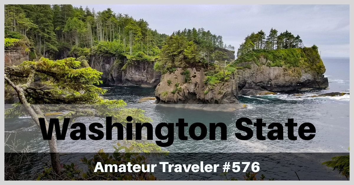 Travel to Washington State - Episode 576