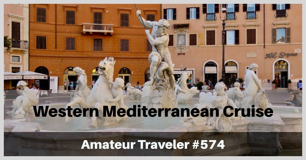Cruise to the Western Mediterranean (Spain, Gibraltar, France, Monaco, Italy) on Holland America's Westerdam (Podcast)