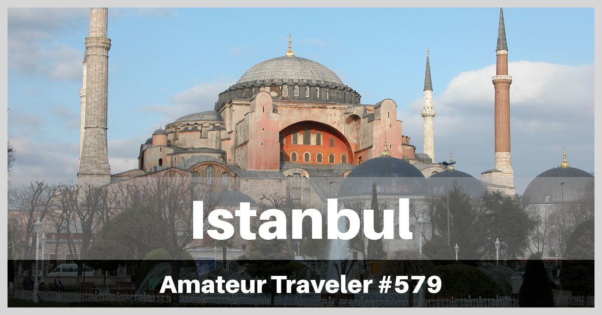 Travel to Istanbul, Turkey - Episode 579