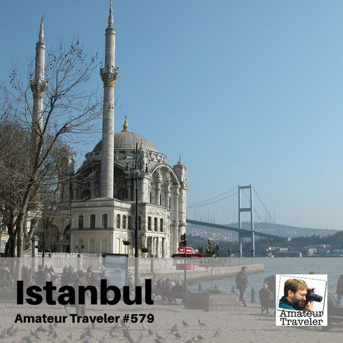 Travel to Istanbul, Turkey – Episode 579