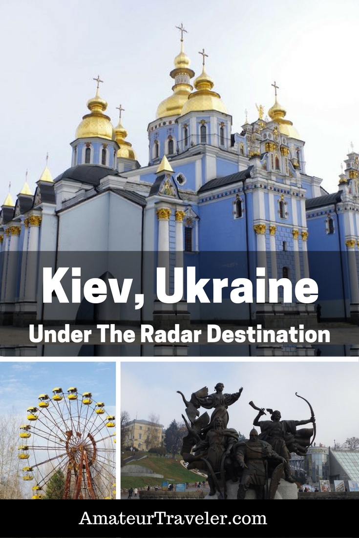 Kiev, Ukraine – Under The Radar Destination