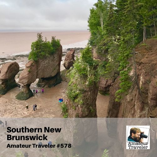 Road Trip in Southern New Brunswick – Episode 578