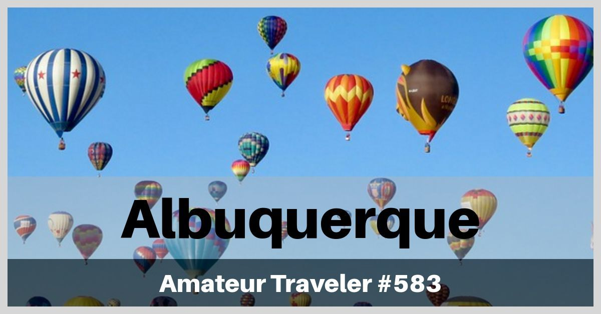 Travel to Albuquerque, New Mexico - Episode 583