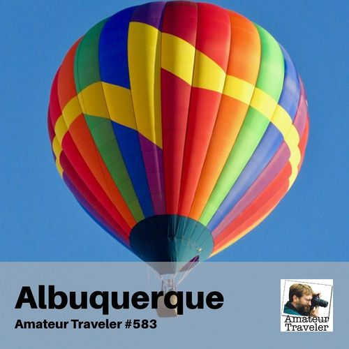 Travel to Albuquerque, New Mexico – Episode 583
