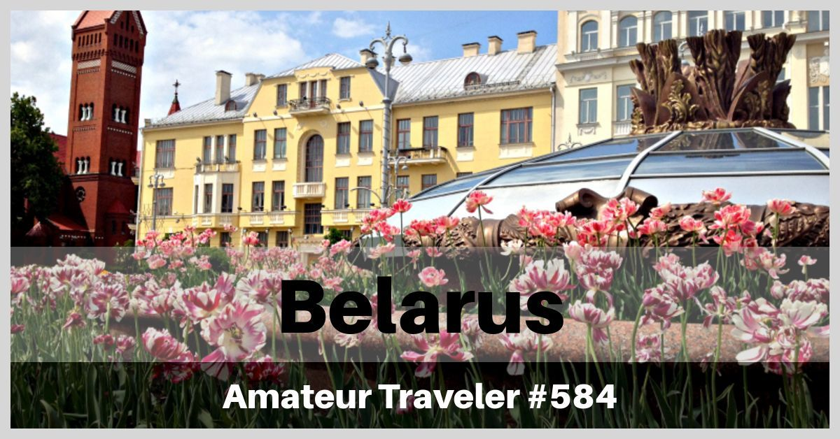 Travel to Belarus - Episode 584