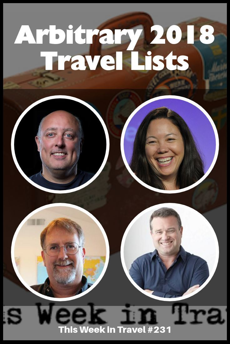 Arbitrary 2018 Travel Lists - This Week in Travel #231 (with Guest Spud Hilton from the SF Chronicle)