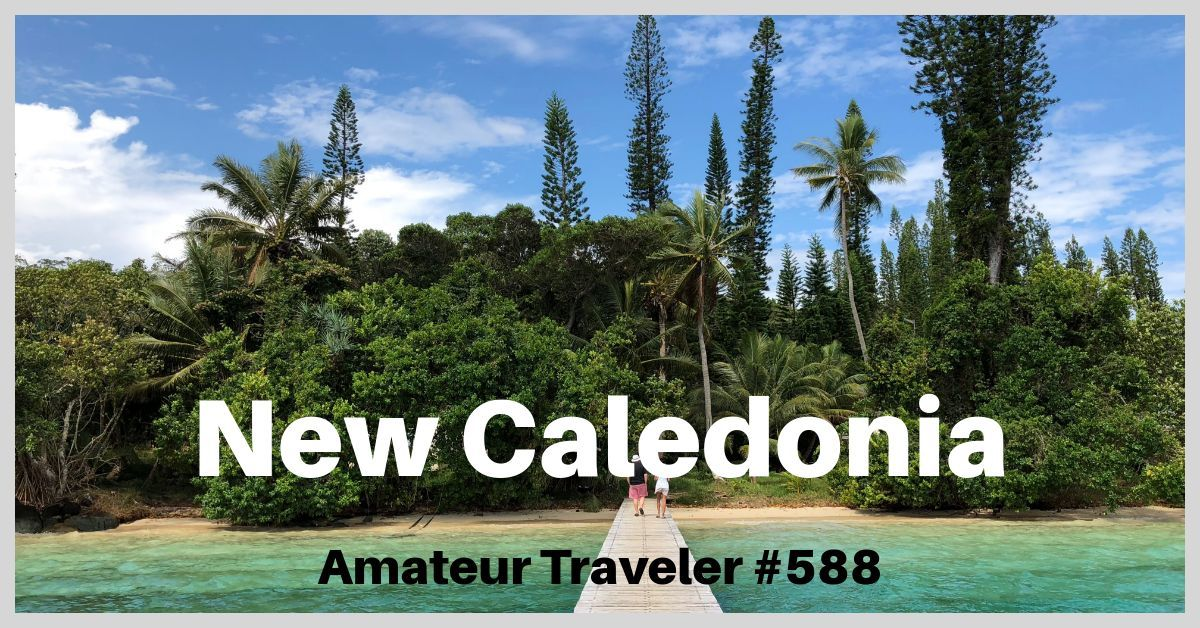 Travel to New Caledonia - Episode 588