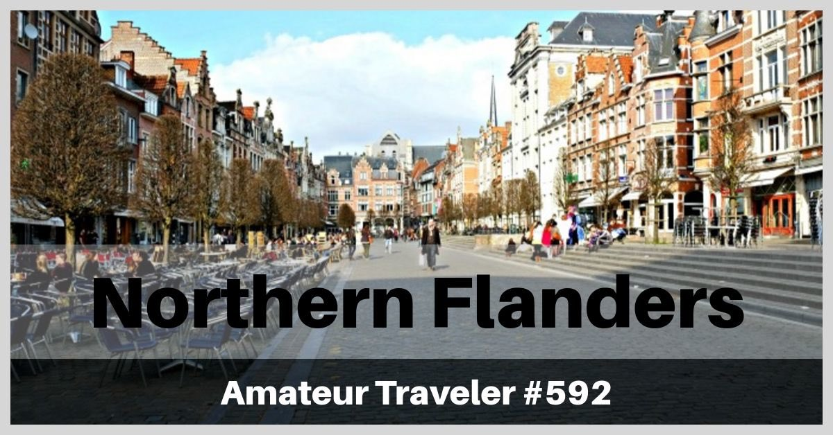 Travel to Northern Flanders (Belgium) - Episode 592