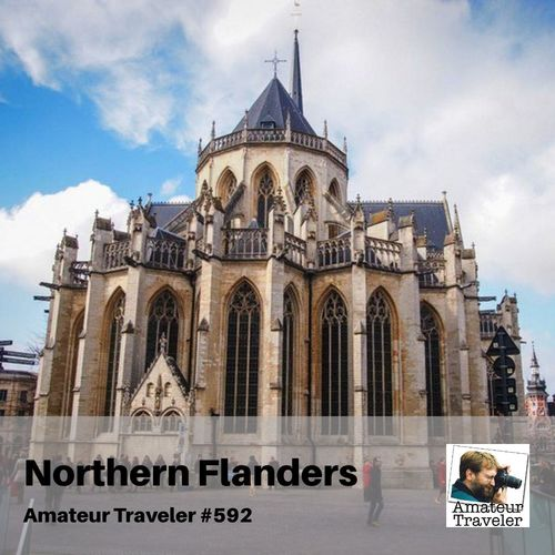 Travel to Northern Flanders (Belgium) – Episode 592