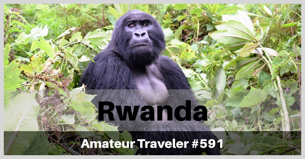 Travel to Rwanda - Episode 591