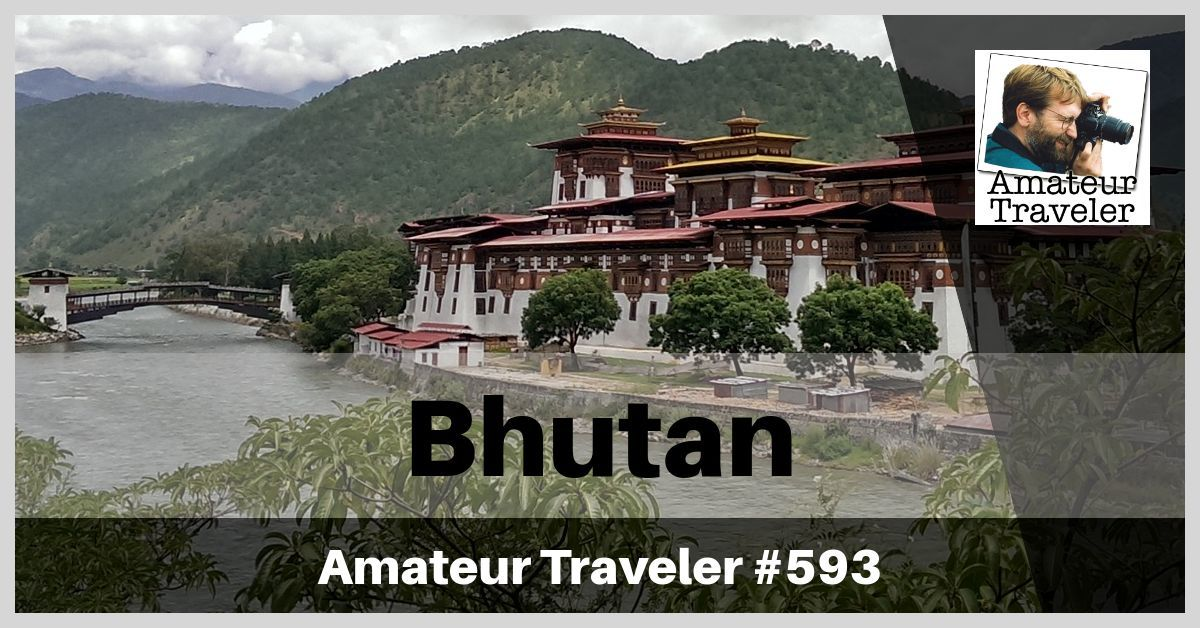 Travel to Bhutan - Episode 593