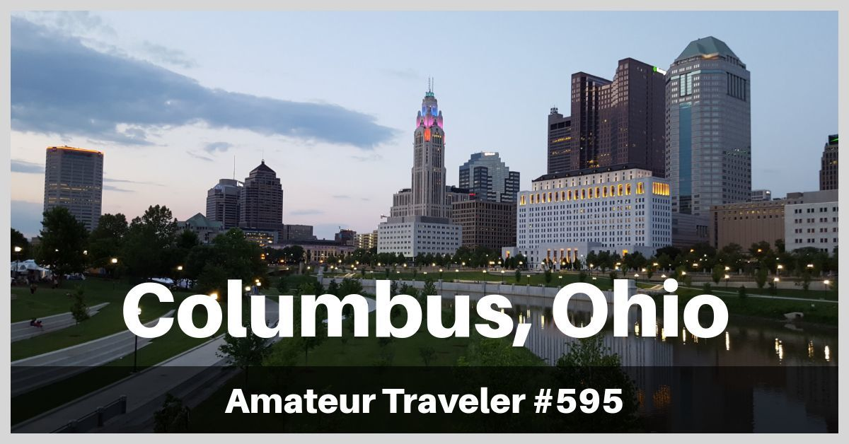 Travel to Columbus, Ohio - A One Week Itinerary in Central Ohio (Podcast)