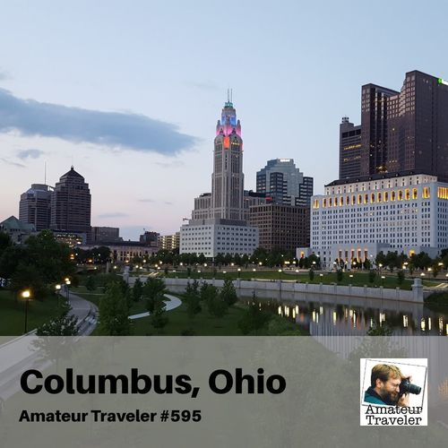 Travel to Columbus and Central Ohio – Episode 595