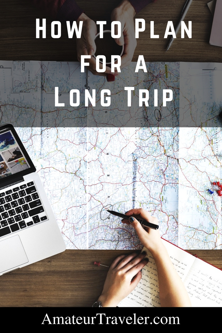 How to Plan for a Long Trip - The Definitive Guide