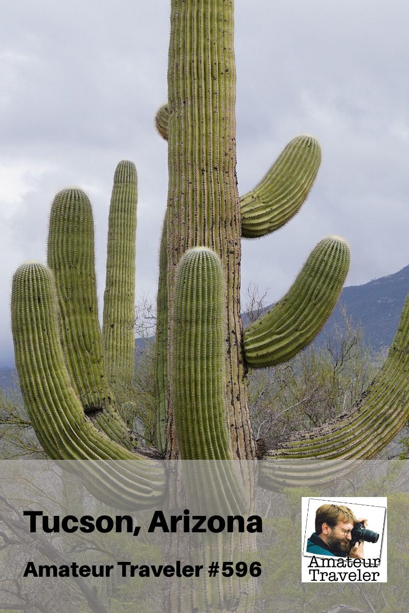 What to do in Tucson, Arizona - A One Week Travel Itinerary (Podcast)