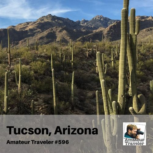 Travel to Tucson, Arizona – Episode 596