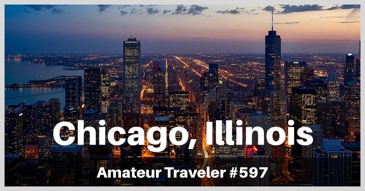 Travel to Chicago - A One Week Itinerary in Chicago (Podcast)