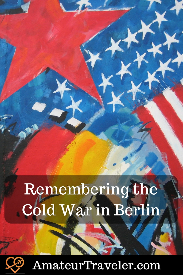 Remembering the Cold War in Berlin, Germany - Spy Museum, DDR Museum, Checkpoint Charlie, Berlin Wall and more