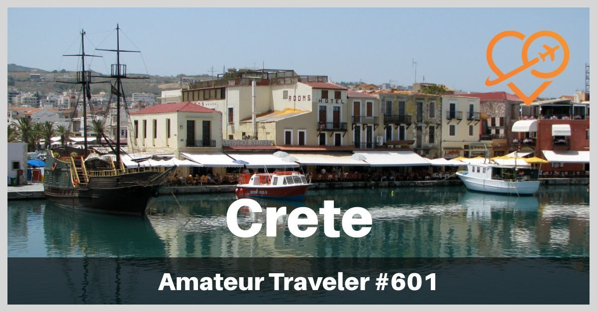Travel to the Island of Crete in Greece - Episode 601