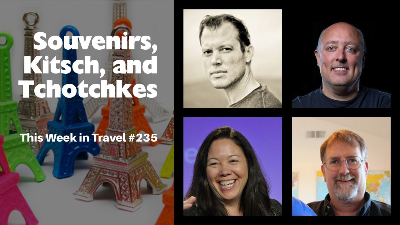 Souvenirs, Kitsch, and Tchotchkes - with author Rolf Potts = This Week in Travel #235 (Podcast)