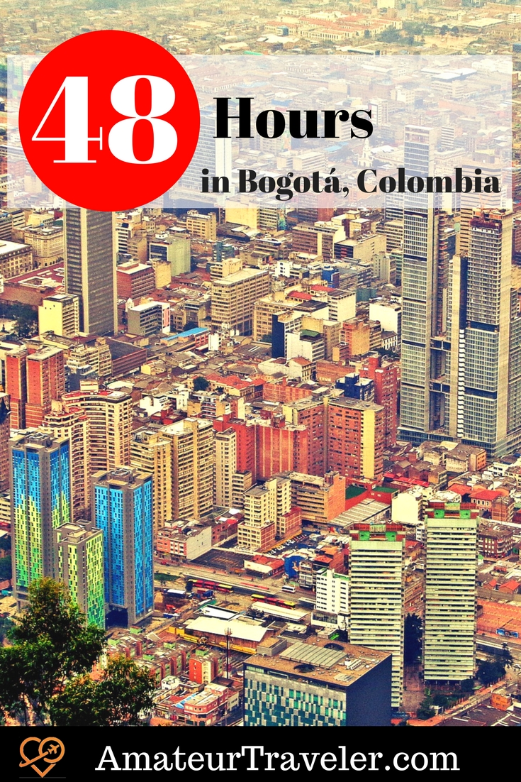 48 Hours in Bogotá, Colombia - What to see in a quick trip to the capital of Colombia