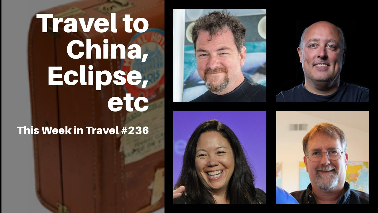 Travel to China, Eclipse, etc with David Swanson - This Week in Travel 236
