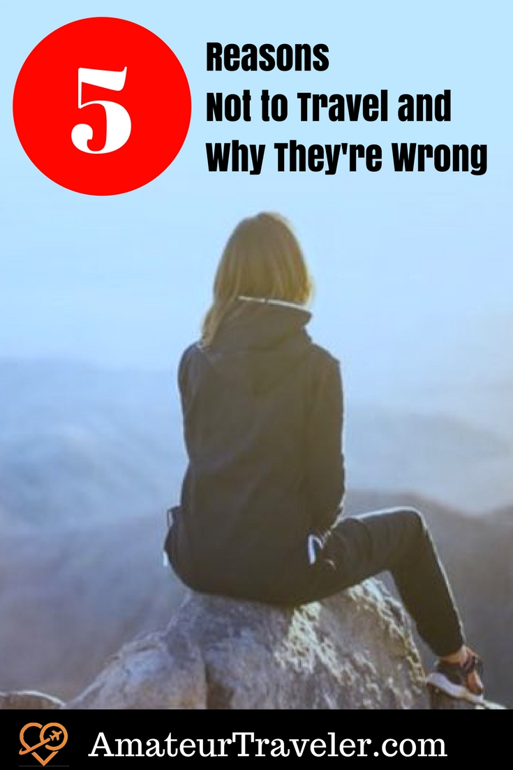 5 Reasons Not to Travel and Why They're Wrong