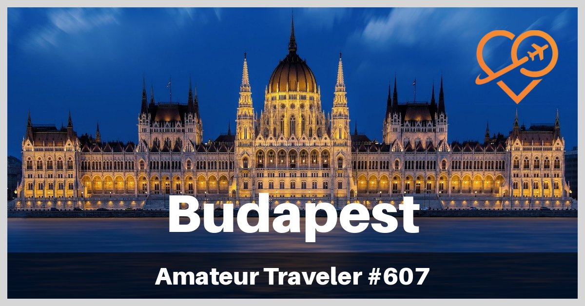 Travel to Budapest, Hungary - Episode 607