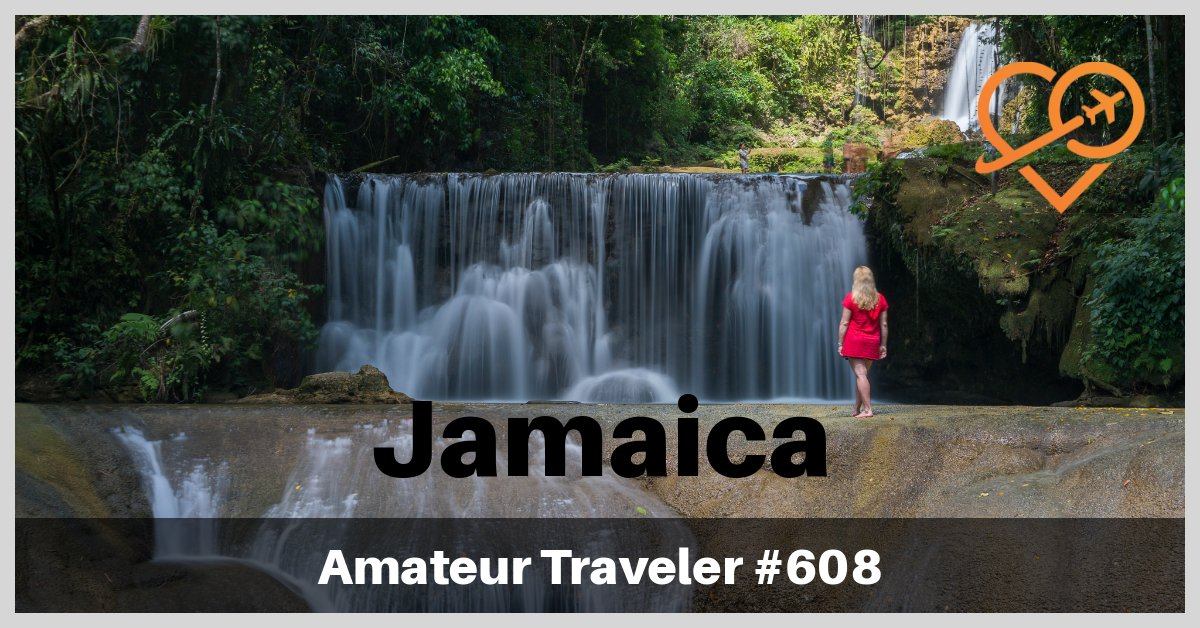 Travel to Jamaica - What to Do, See and Eat on the Island of Jamaica (Podcast)