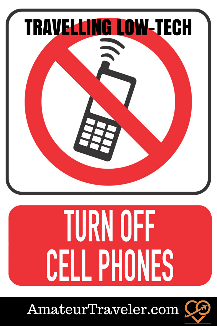 Travelling Low-Tech - Turn Off Your Cell Phone