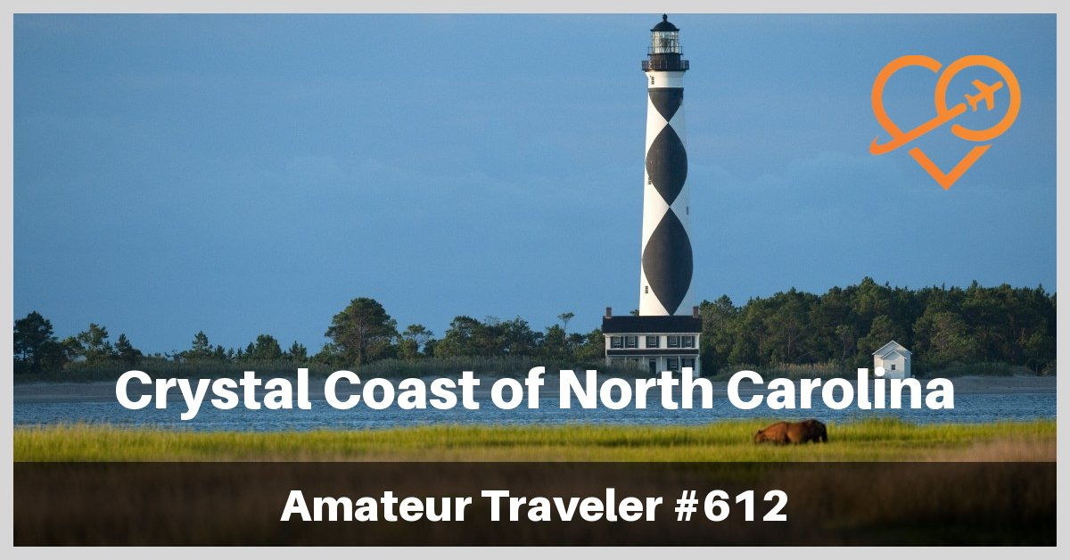 Travel to the Crystal Coast of North Carolina (podcast) - what to do, see and eat